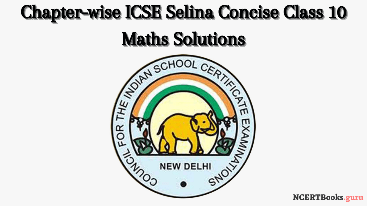 chapterwise icse Selina concise maths class 10 solutions pdf