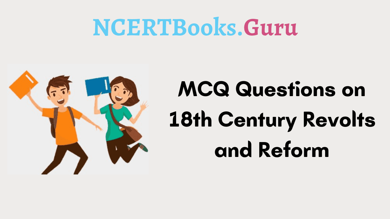 MCQ Questions on 18th Century Revolts and Reform
