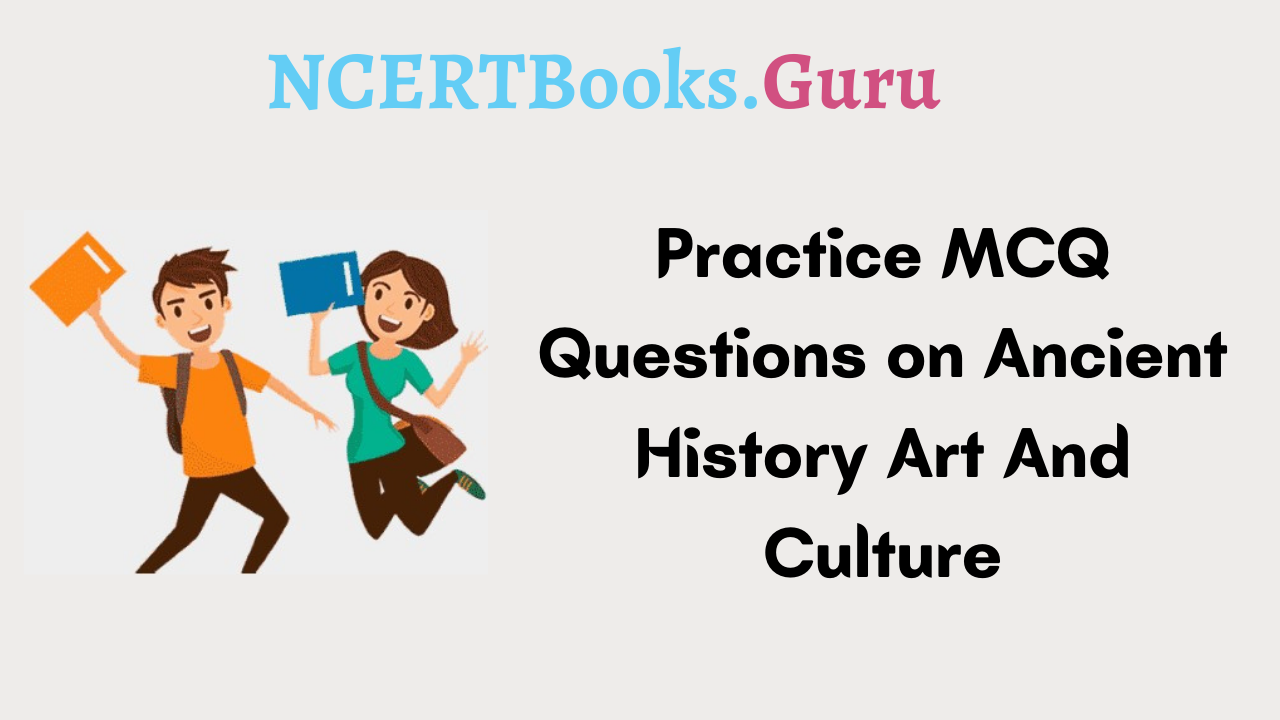 MCQ Questions on Ancient History Art And Culture