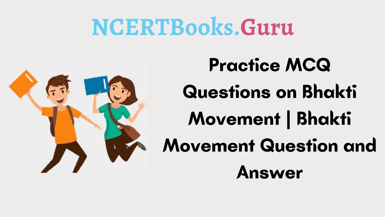 MCQ Questions on Bhakti Movement