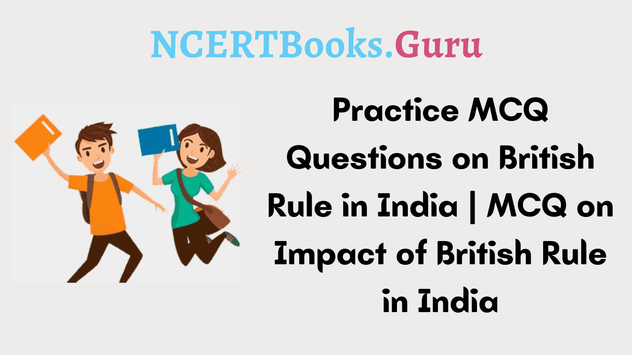 MCQ Questions on British Rule in India