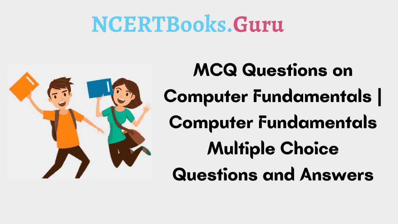 MCQ Questions on Computer Fundamentals