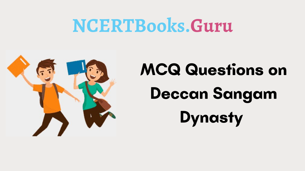 MCQ Questions on Deccan Sangam Dynasty
