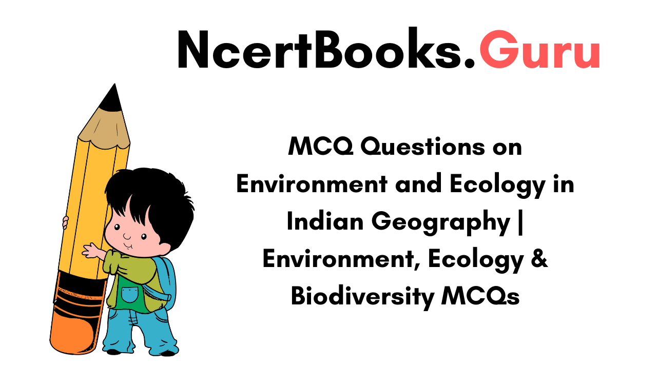 MCQ Questions on Environment and Ecology in Indian Geography