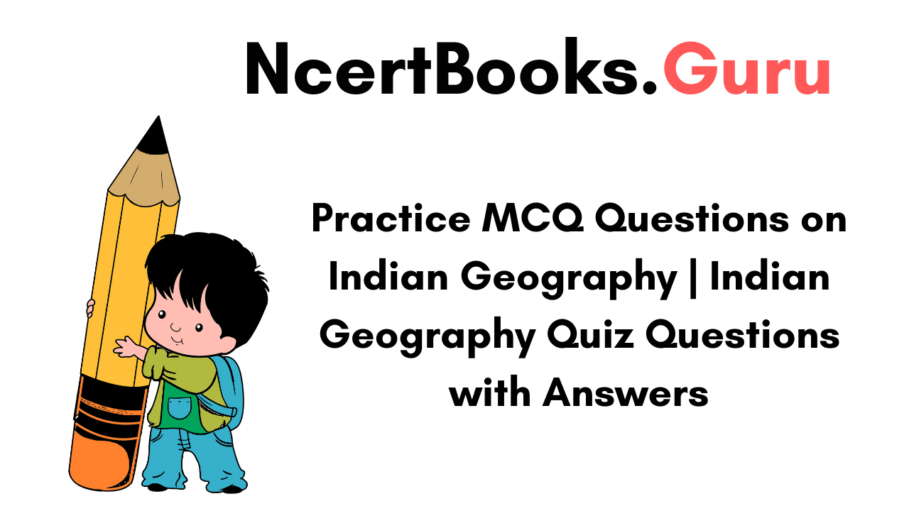 MCQ Questions on Indian Geography
