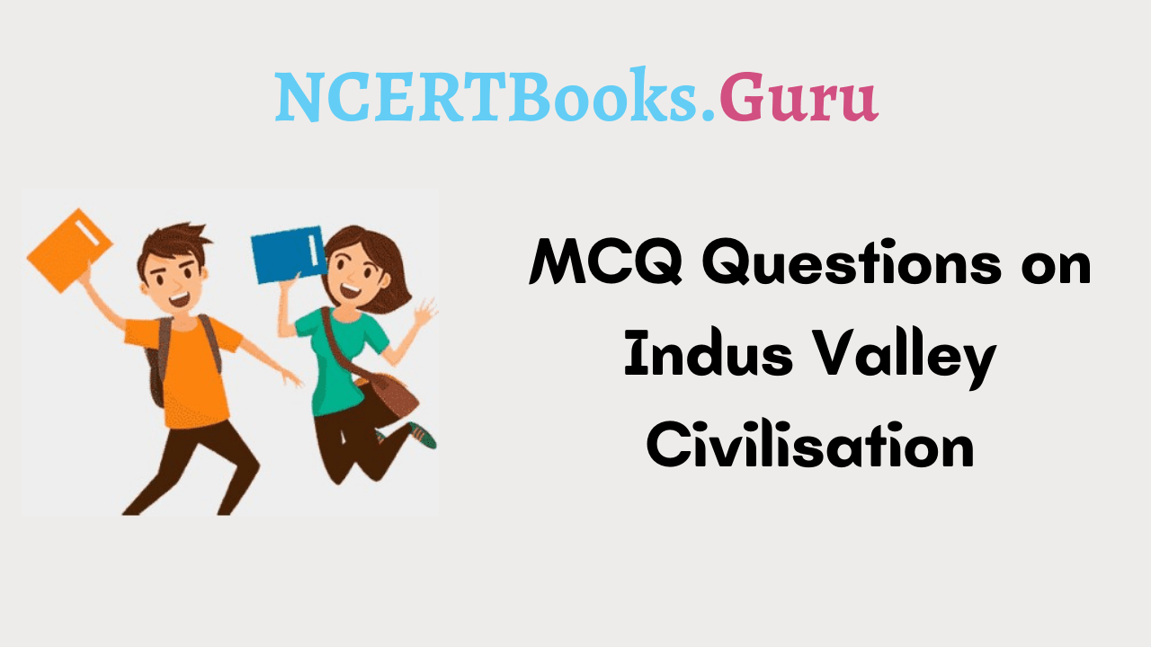 MCQ Questions on Indus Valley Civilisation
