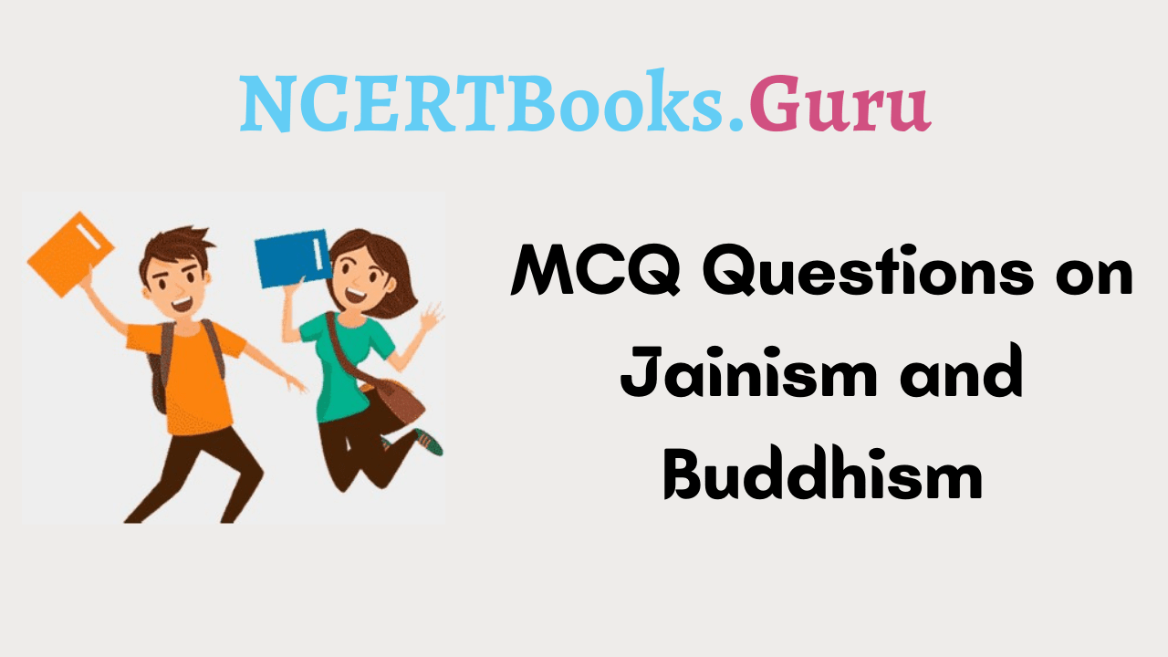 MCQ Questions on Jainism and Buddhism