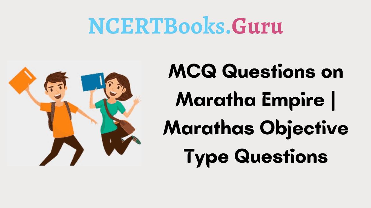 MCQ Questions on Maratha Empire