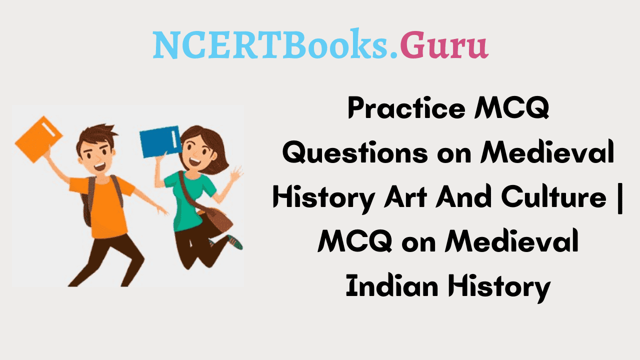 MCQ Questions on Medieval History Art And Culture