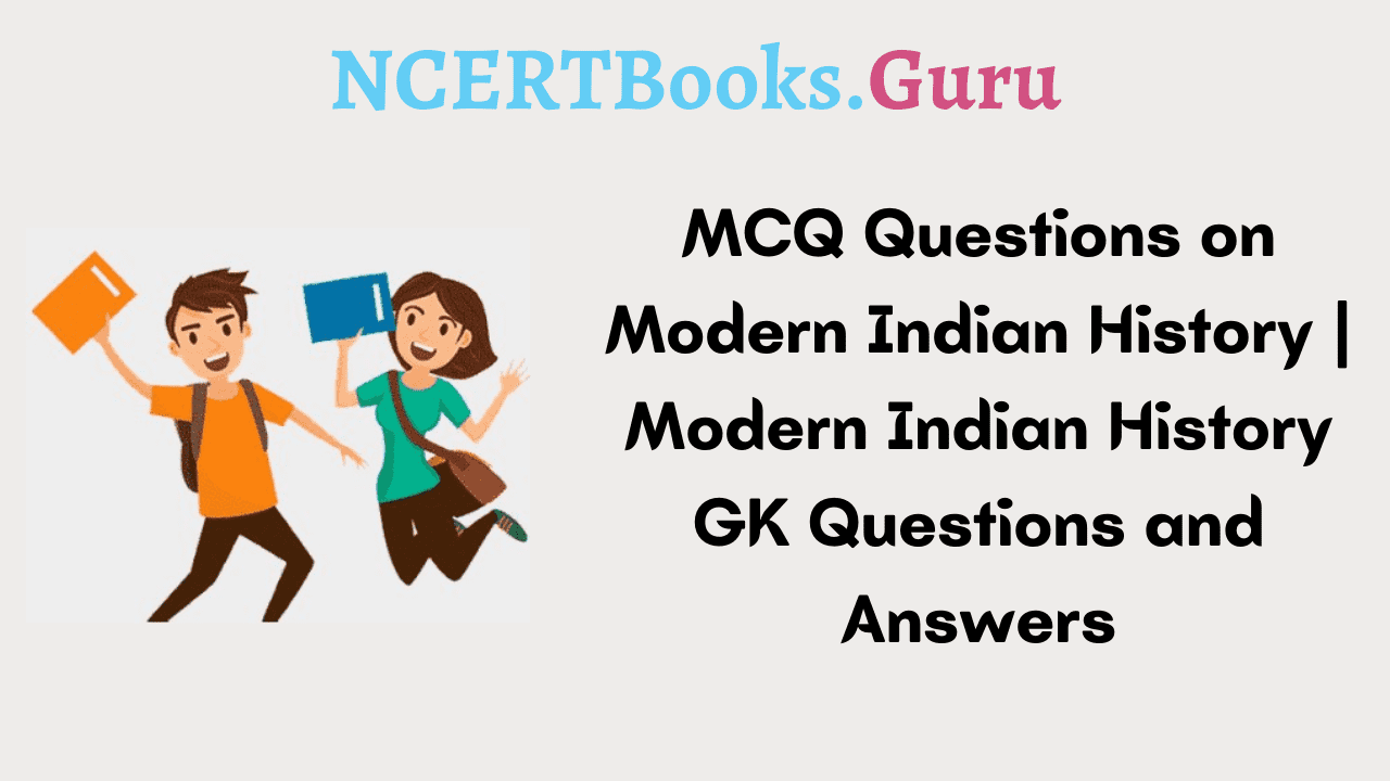 MCQ Questions on Modern Indian History