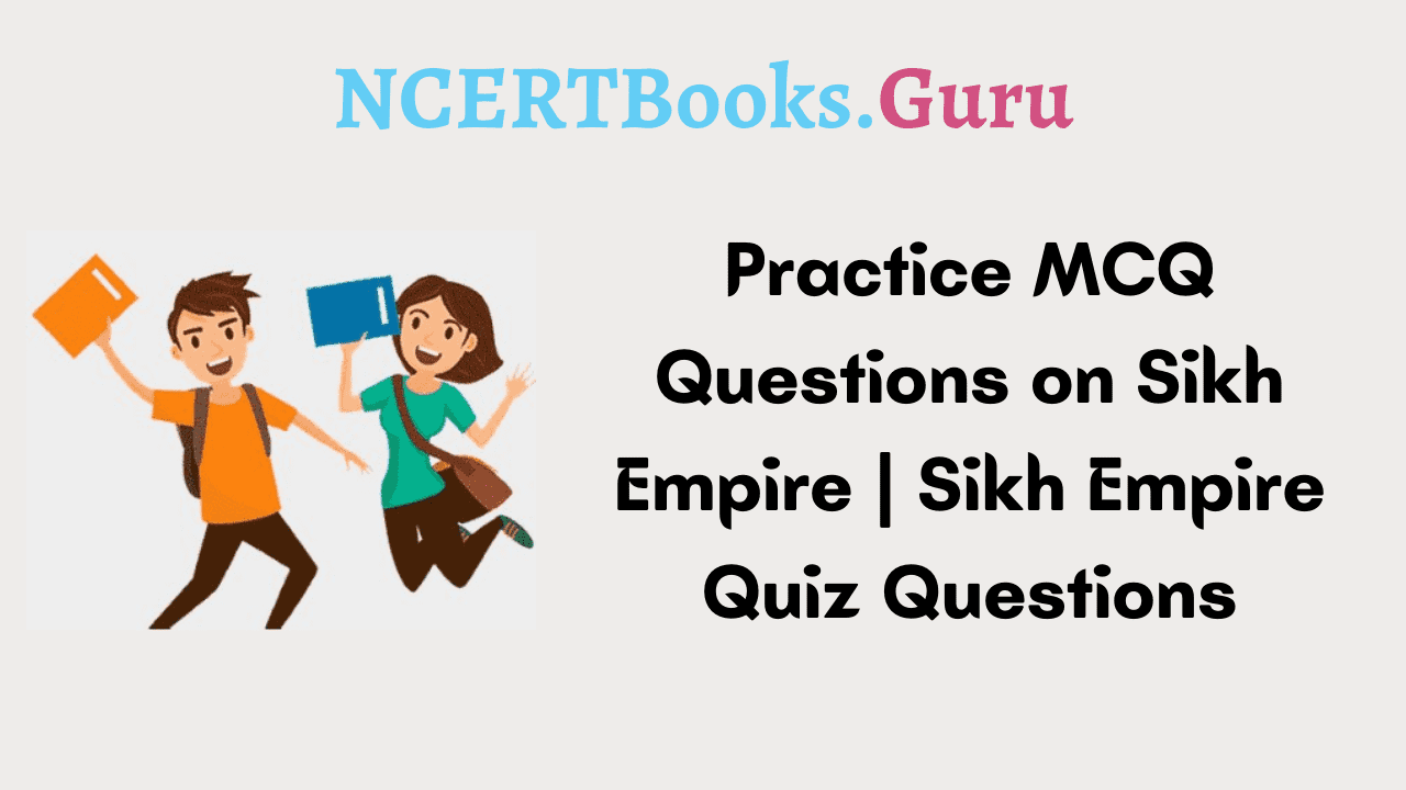 MCQ Questions on Sikh Empire