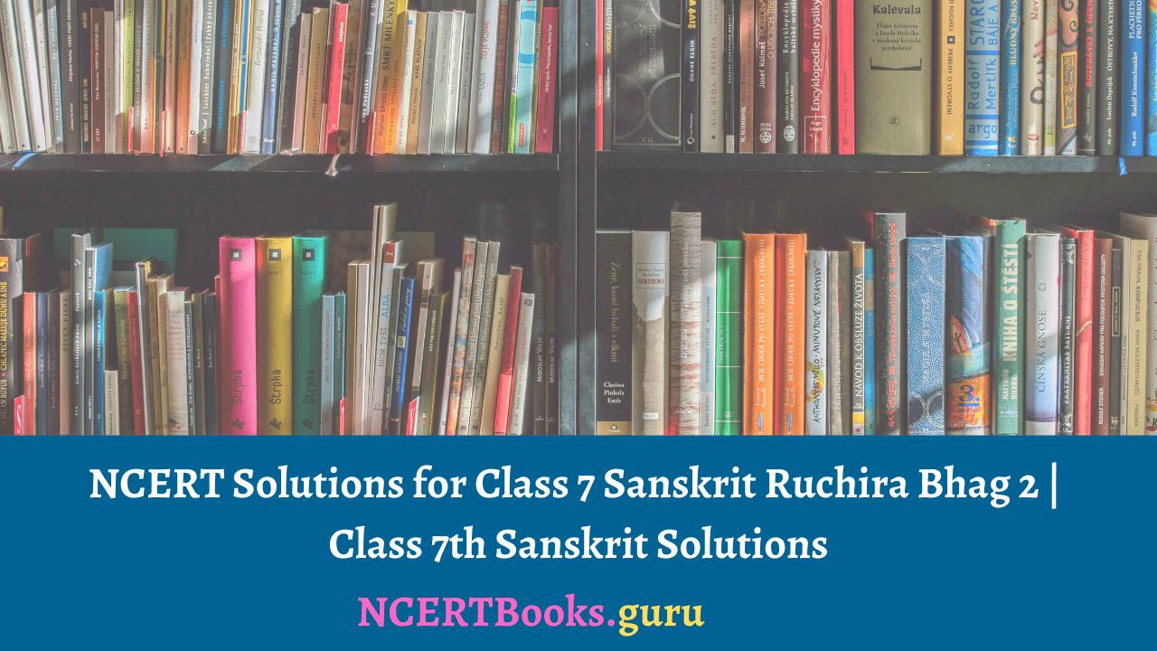 NCERT Solutions of Class 7 Sanskrit